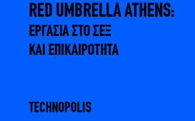 Red Umbrella Athens, Eργασία στο σεξ και επικαιρότητα